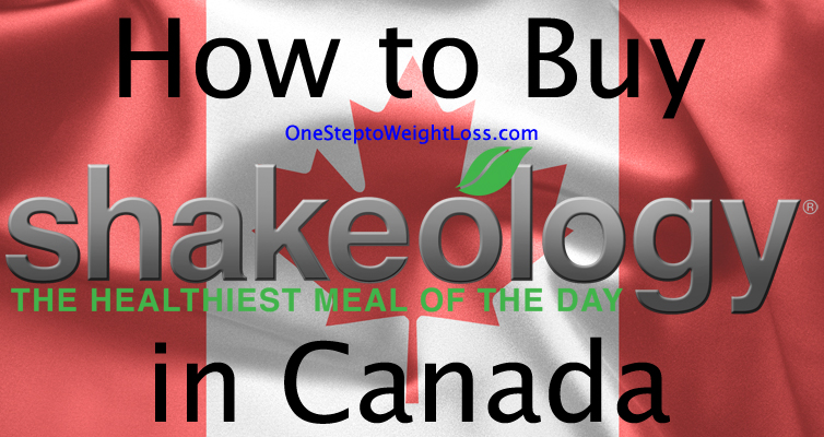SHAKEOLOGY CANADA! How to Buy Shakeology!
