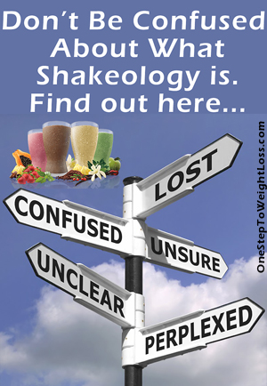 "Asking yourself ""What is Shakeology..."" Stop the confusion and find out here: http://www.onesteptoweightloss.com/what-is-shakeology"
