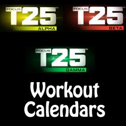 Focus T25 Schedules