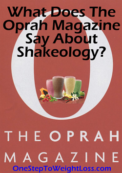 Shakeology reviews from Oprah and other 3rd party reviewers. Is Shakeology really worth your money, Find out here: http://www.onesteptoweightloss.com/shakeology-reviews-1