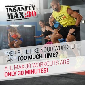 Now you have time to exercise with Insanity MAX 30!
